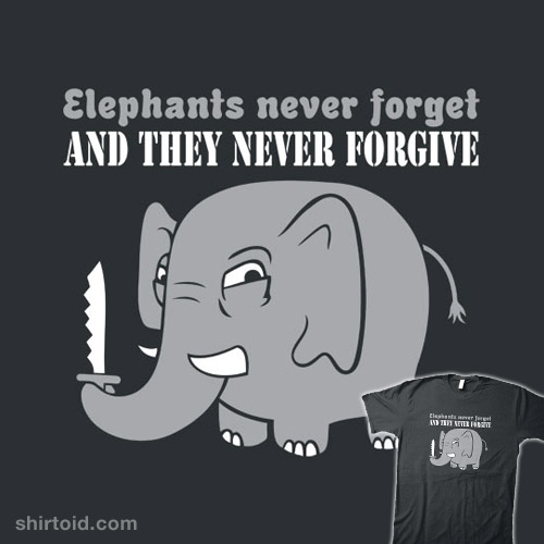 Elephants Never Forgive