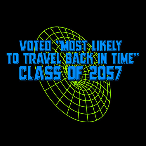 "Voted ""Most Likely To Travel Back In Time"""