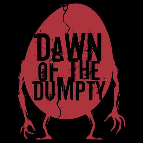 Dawn of the Dumpty