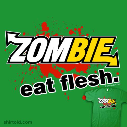 Zombie: eat flesh.