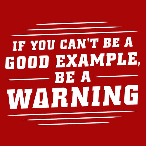 Be A Warning