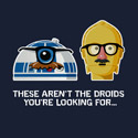 Not The Droids