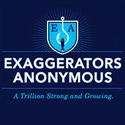 Exaggerators Anonymous