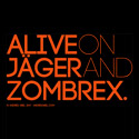 Alive on Jager and Zombrex