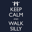 Keep Calm and Walk Silly