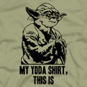 My Yoda Shirt, This Is