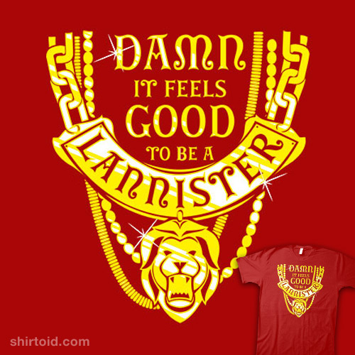 It Feels Good To Be A Lannister