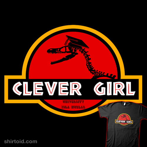Clever Girl | Shirtoid