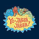 Yo Jabba Jabba!