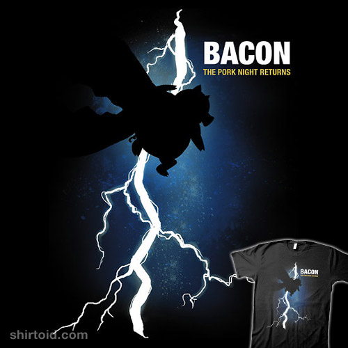 Bacon: The Pork Knight Returns