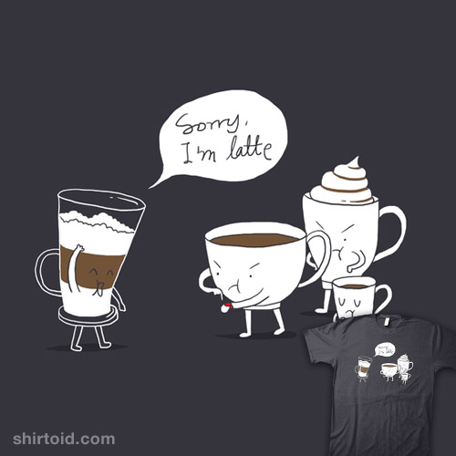 Coffee That's Always Late