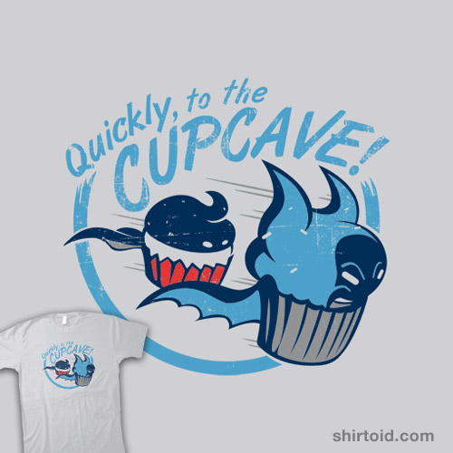 Quickly, To The Cupcave!