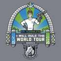 I Will Rule the World Tour