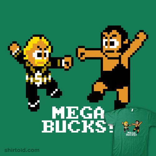 Mega Bucks!