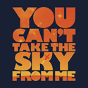 You Can't Take The Sky – Orange Edition