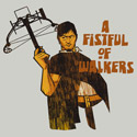 A Fistful of Walkers!