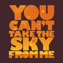 You Can't Take The Sky - Orange Edition