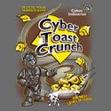 Cyber Toast Crunch