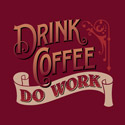 Drink Coffee Do Work