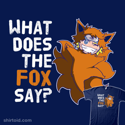 What did the fox say what does the fox say naruto edition shirtoid