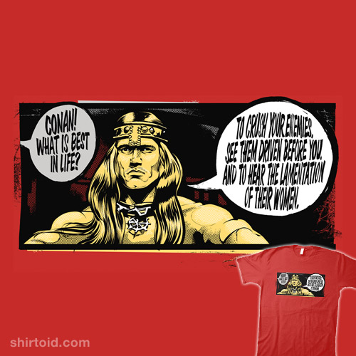 Conan What Is Best In Life Shirtoid