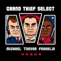 Grand Thief Select
