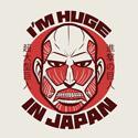 I'm Huge In Japan