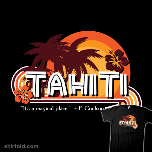 Tahiti. It's a Magical Place