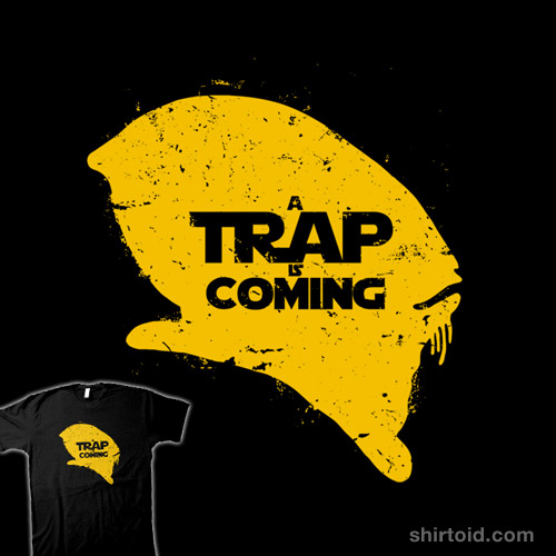 A Trap is Coming