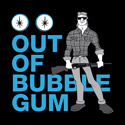 Out of Bubblegum