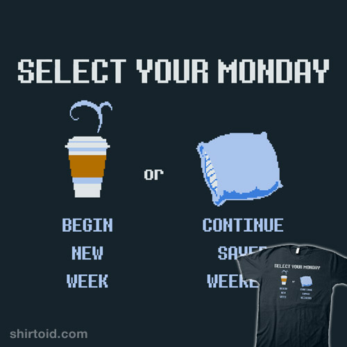 Select Your Monday