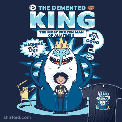The Demented King
