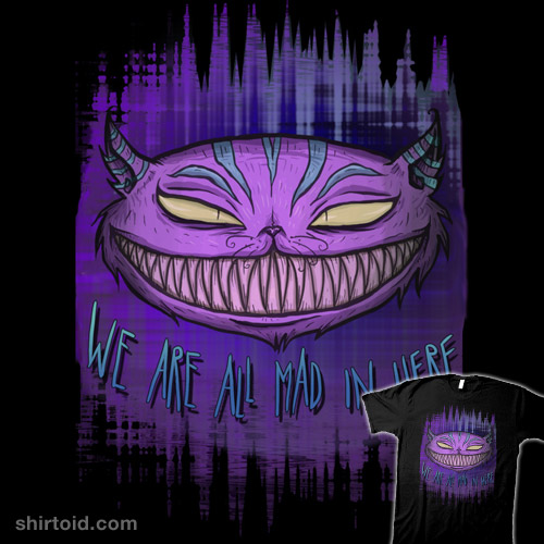 We are all mad in here…