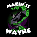 Makin' It Wayne