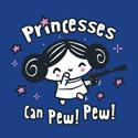 Princesses Can Pew! Pew! Too