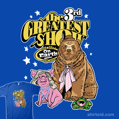 The 3rd Greatest Show on Earth
