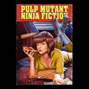 Pulp Mutant Ninja Fiction