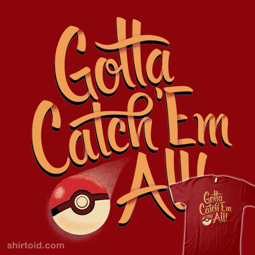 Gotta Catch 'Em All!