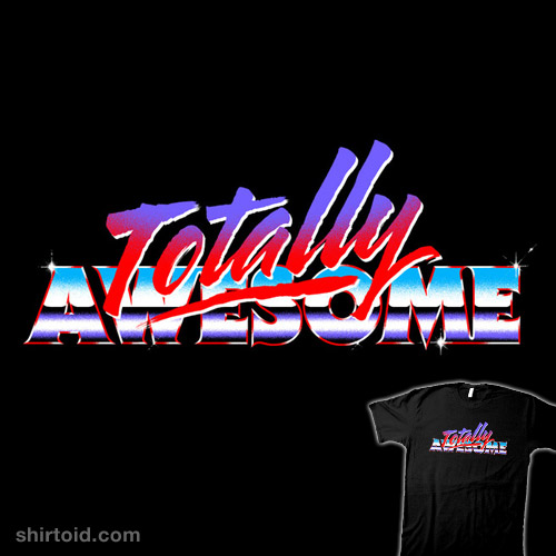 Totally Awesome!