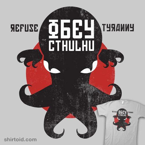 Refuse Tyranny, Obey Cthulhu