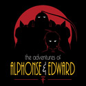The Adventures of Alphonse & Edward