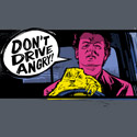 DON'T DRIVE ANGRY!