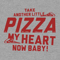 Take Another Little Pizza My Heart Now, Baby!