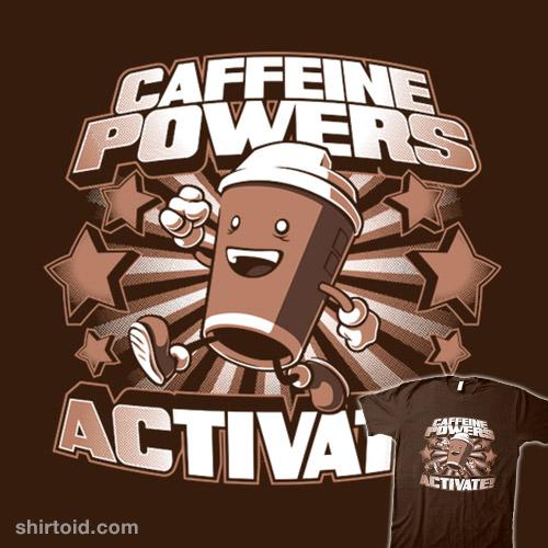 Caffeine Powers… Activate!