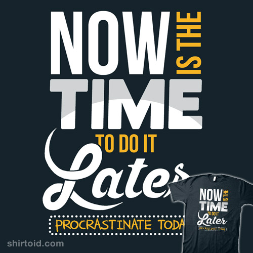 Procrastinate Today