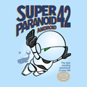 Super Paranoid Android 42