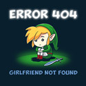 Error 404 Girlfriend Not Found
