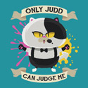 Only Judd Can Judge Me