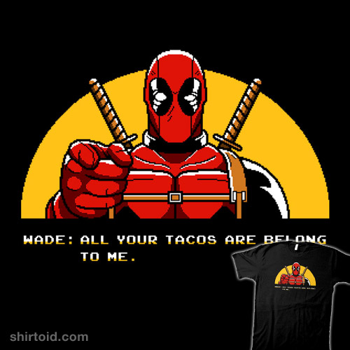 All Your Tacos Are Belong To Me