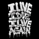 I Live! I Die! I Live Again!